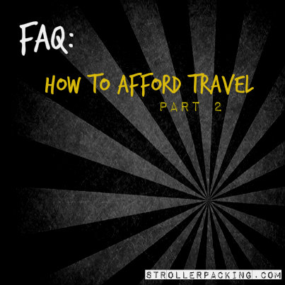 How To Afford Travel Part 2: Little Things at Home | Stroller Packing